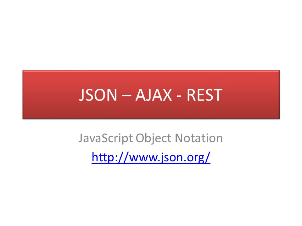 JavaScript Object Notation http://www.json.org/