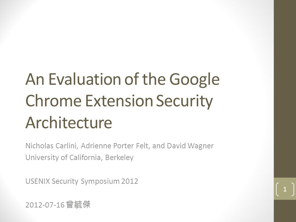An Evaluation of the Google Chrome Extension Security Architecture