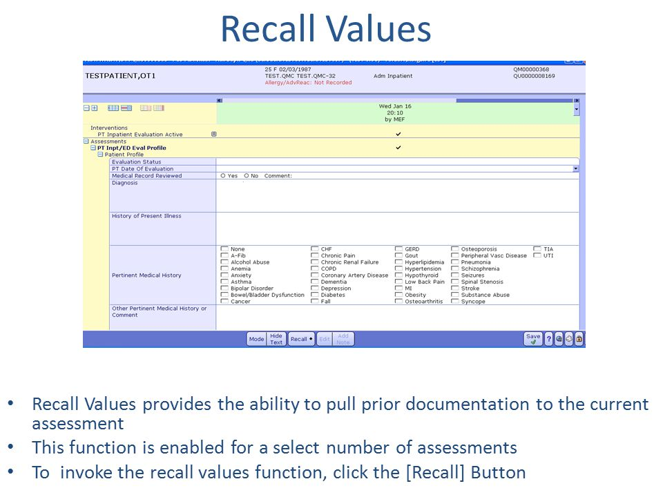 Recall Values Recall Values provides the ability to pull prior documentation to the current assessment.