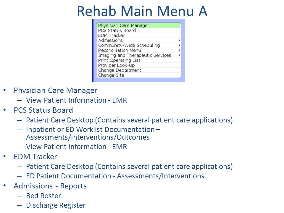 Rehab Main Menu A Physician Care Manager PCS Status Board EDM Tracker