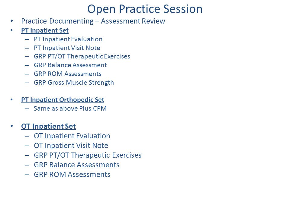 Open Practice Session Practice Documenting – Assessment Review