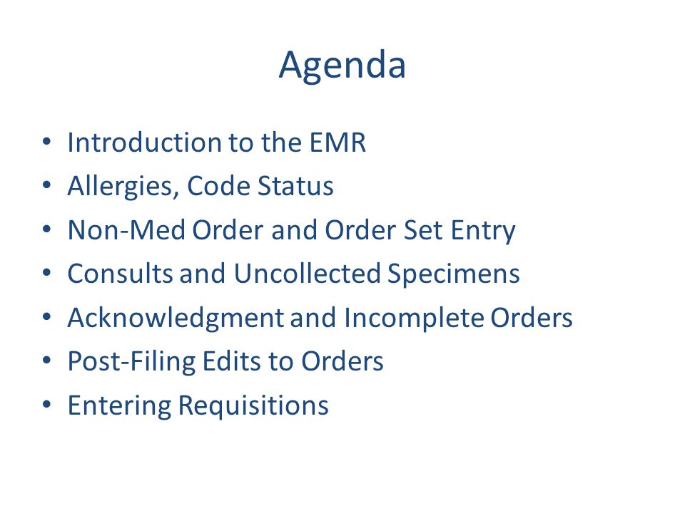 Agenda Introduction to the EMR Allergies, Code Status