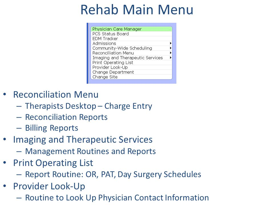 Rehab Main Menu Reconciliation Menu Imaging and Therapeutic Services