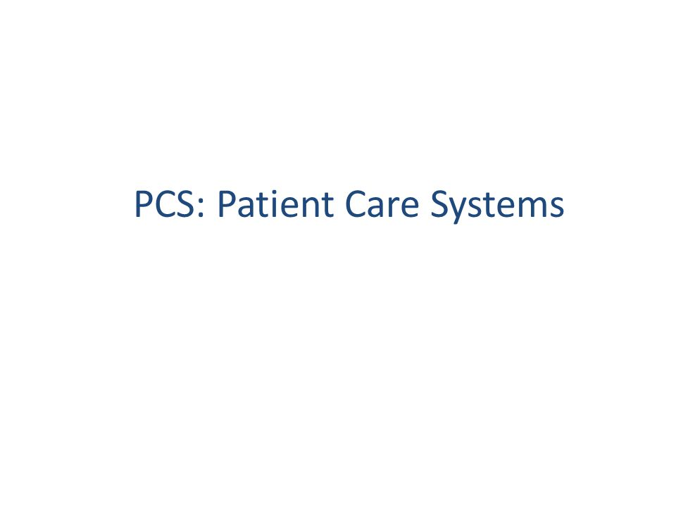 PCS: Patient Care Systems