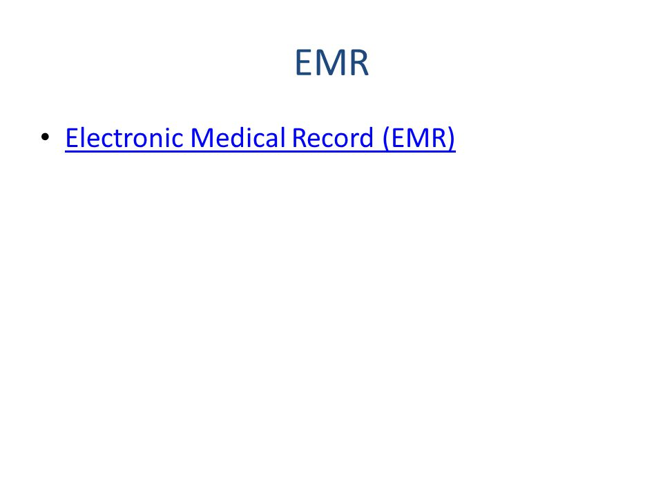 EMR Electronic Medical Record (EMR)