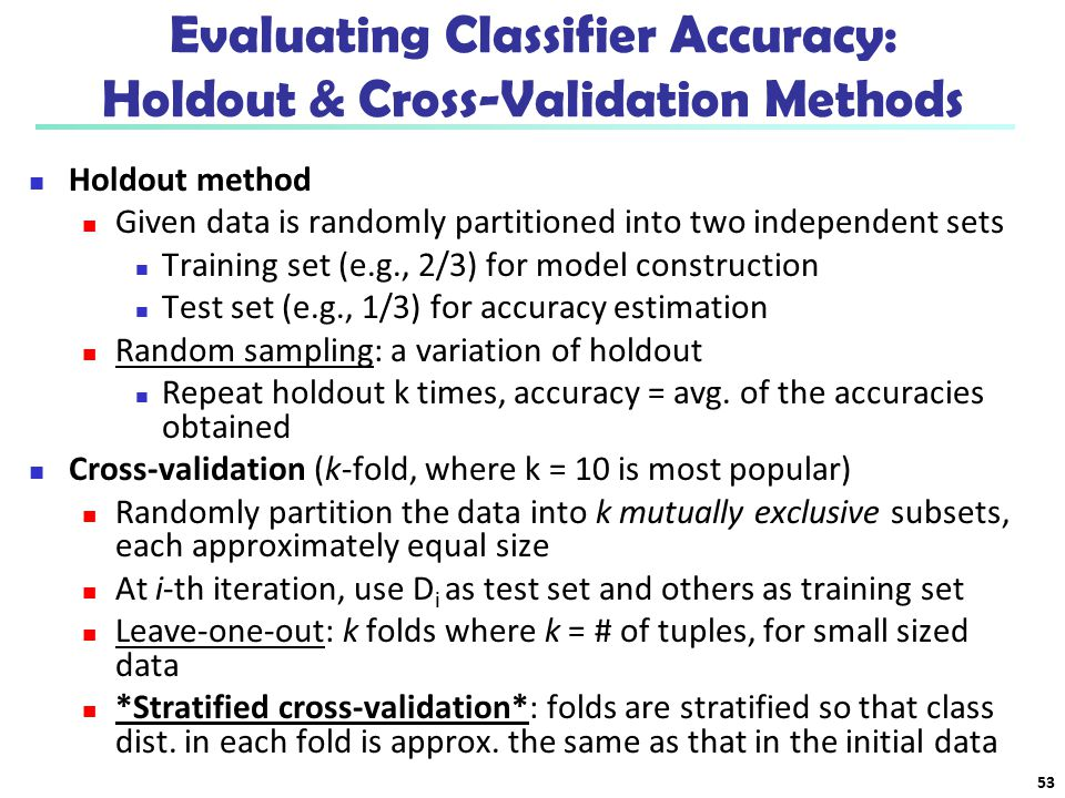 Evaluating Classifier Accuracy: Holdout & Cross-Validation Methods