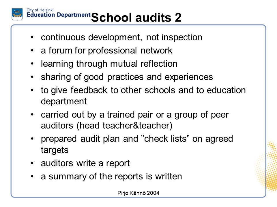 SCHOOL AUDITS 1 - increasing networking and learning between schools - increasing information flow between education department and schools