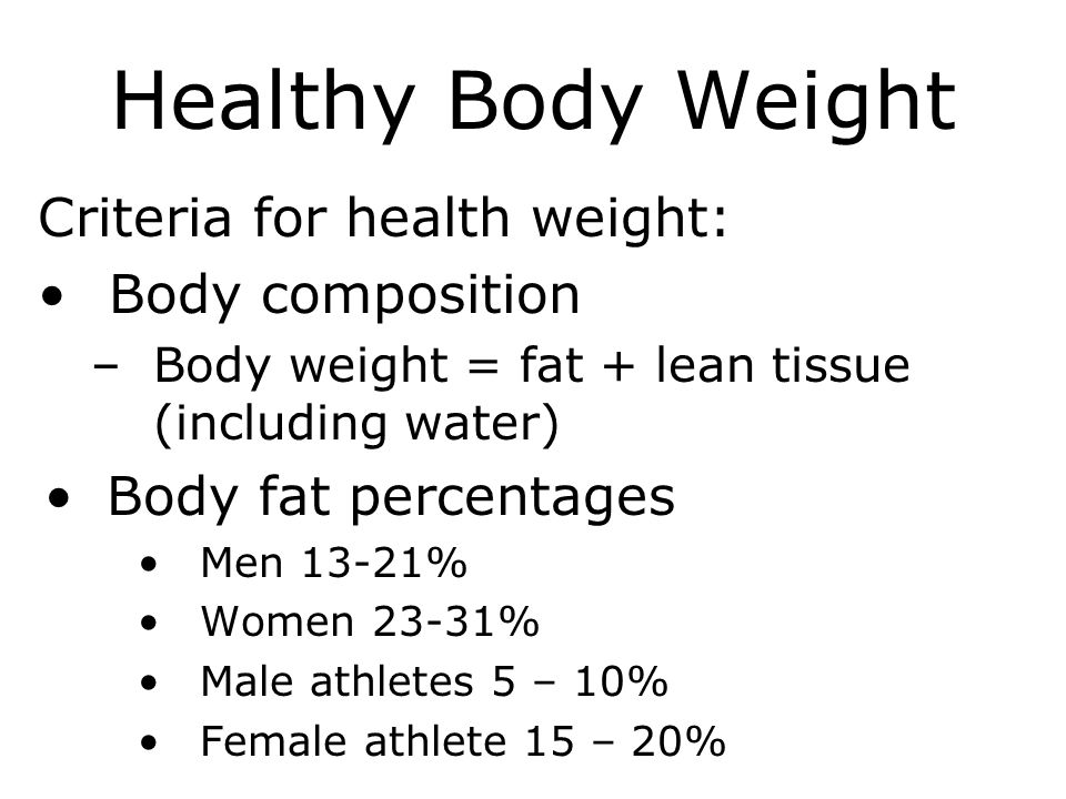 Healthy Body Weight Criteria for health weight: Body composition
