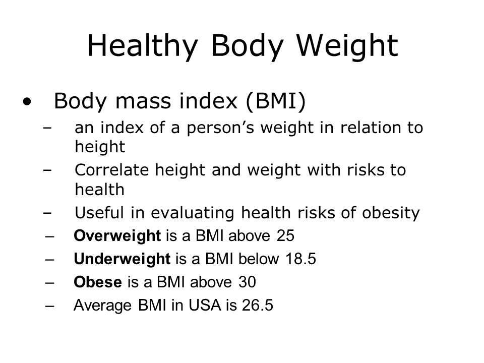 Healthy Body Weight Body mass index (BMI)
