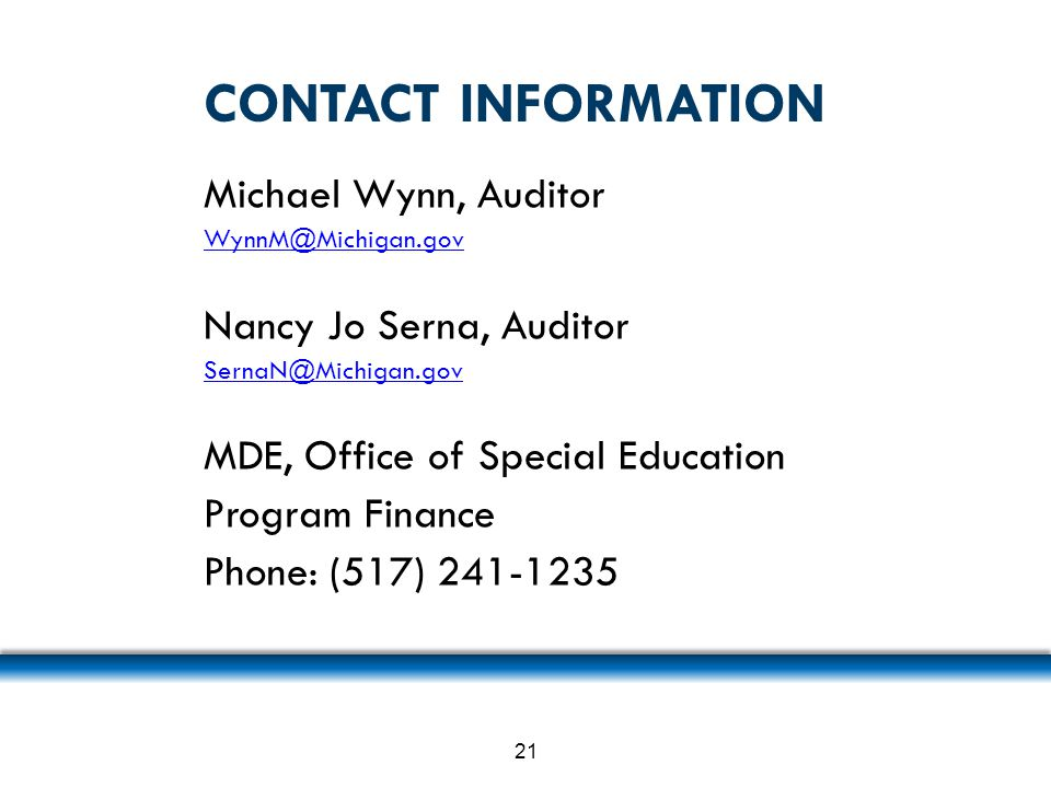 Contact Information Michael Wynn, Auditor. WynnM@Michigan.gov. Nancy Jo Serna, Auditor. SernaN@Michigan.gov.