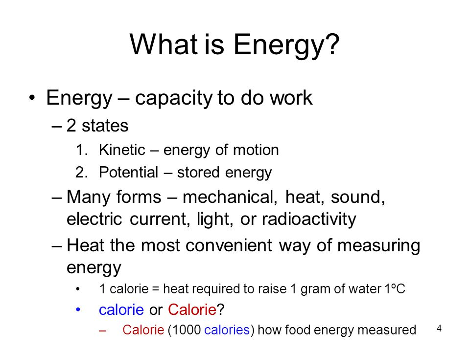 What is Energy Energy – capacity to do work 2 states