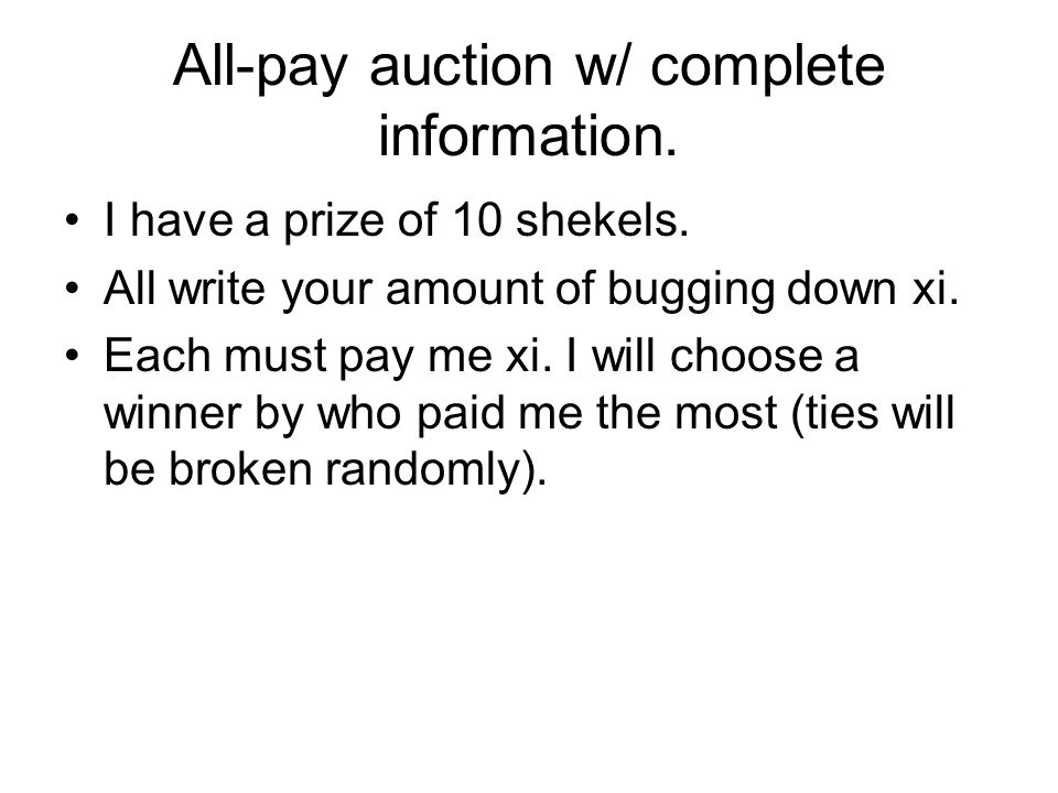 All-pay auction w/ complete information.