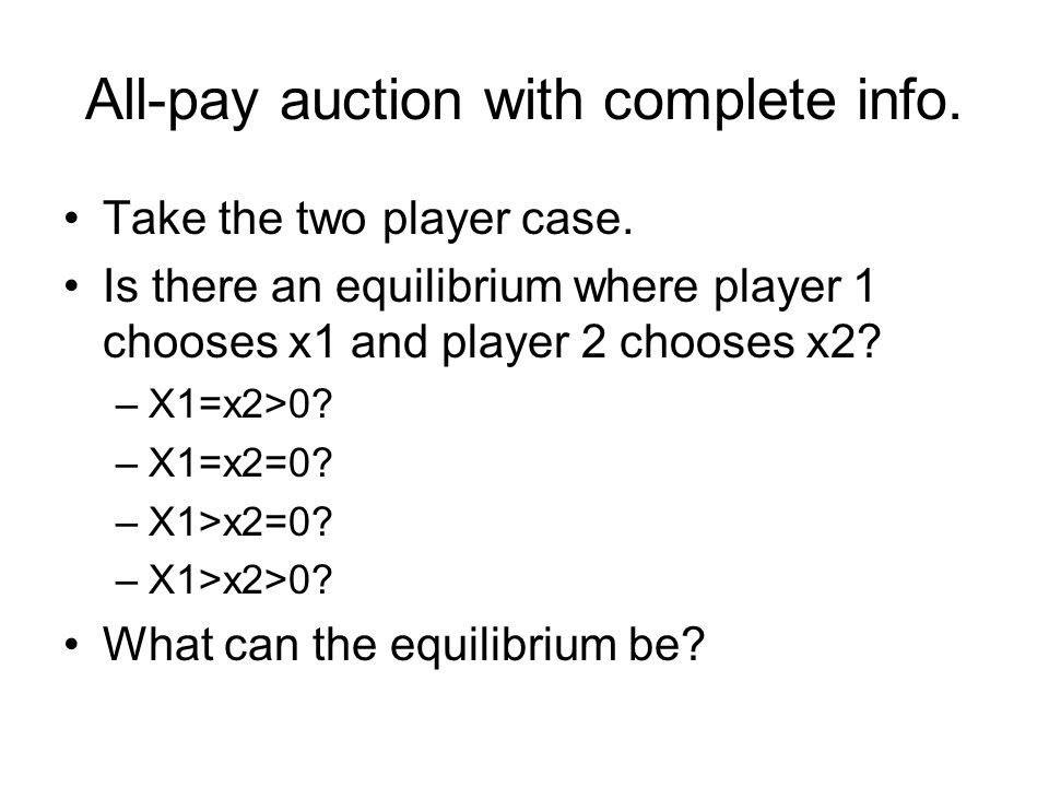 All-pay auction with complete info.