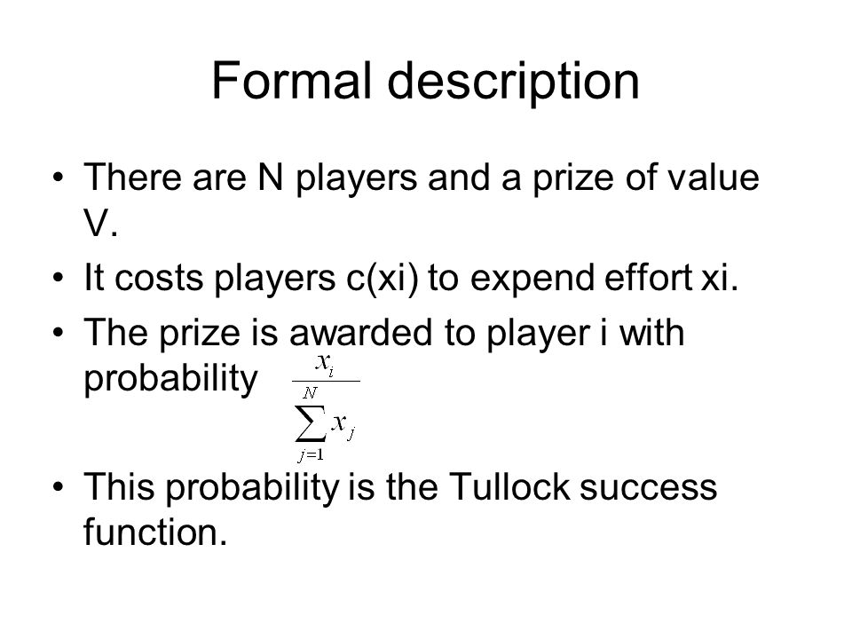 Formal description There are N players and a prize of value V.