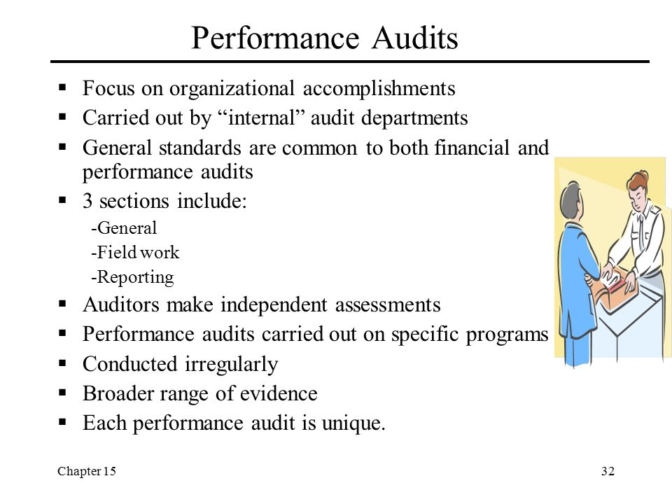 Performance Audits Focus on organizational accomplishments