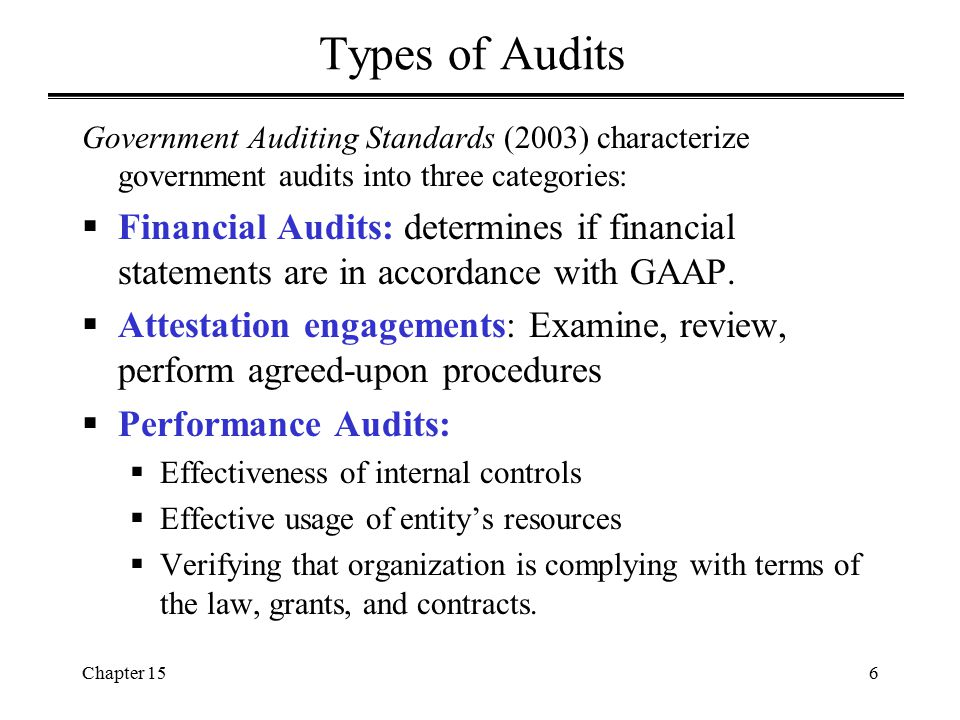 Types of Audits Government Auditing Standards (2003) characterize government audits into three categories: