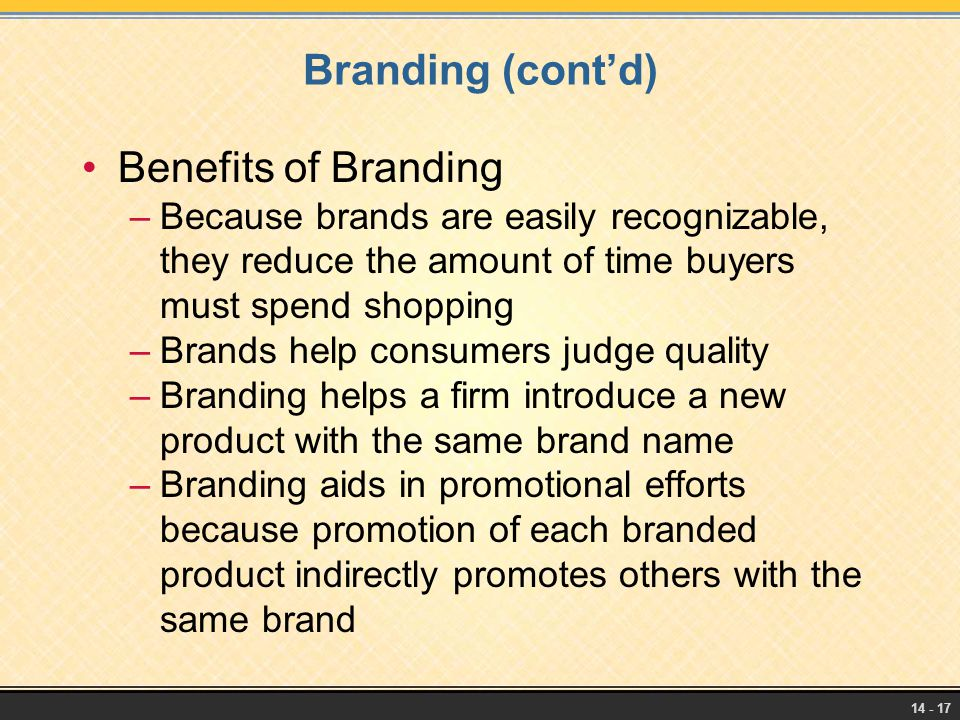 Branding (cont'd) Benefits of Branding
