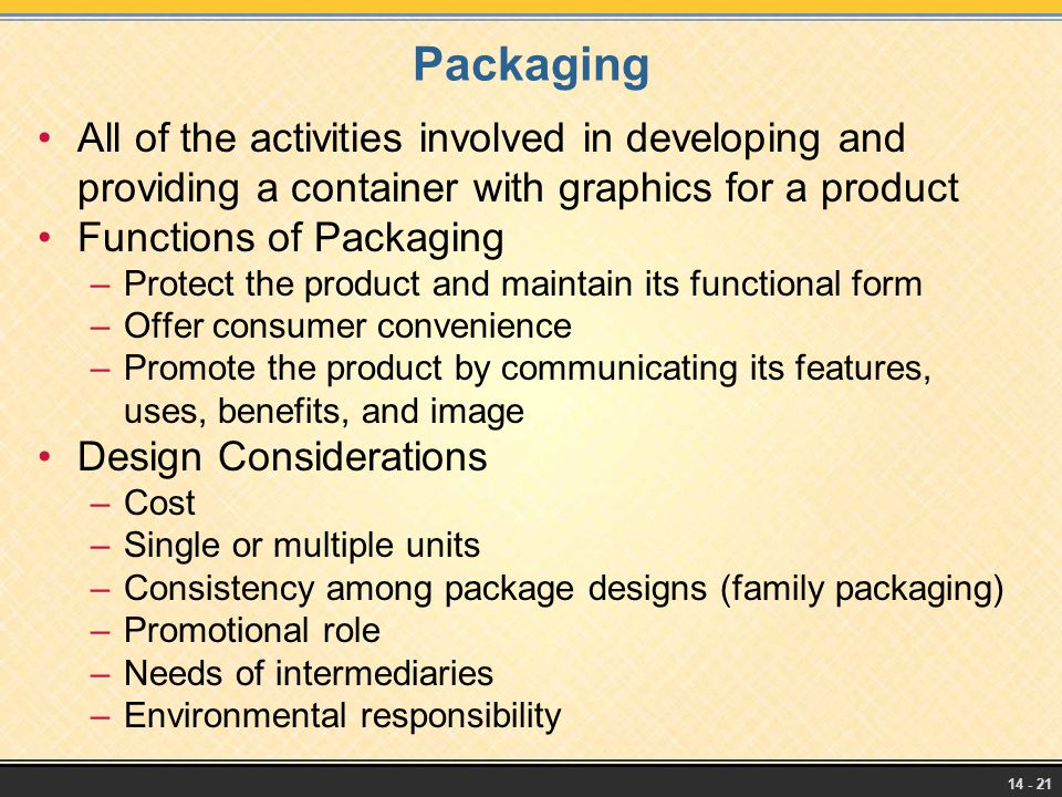Packaging All of the activities involved in developing and providing a container with graphics for a product.