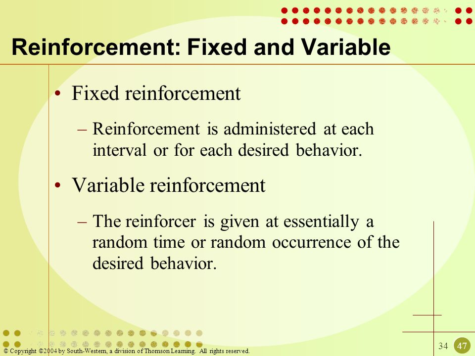 Reinforcement: Fixed and Variable