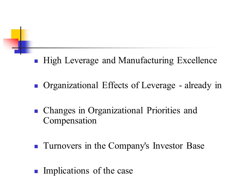 High Leverage and Manufacturing Excellence