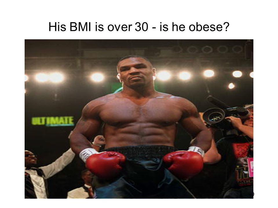 His BMI is over 30 - is he obese