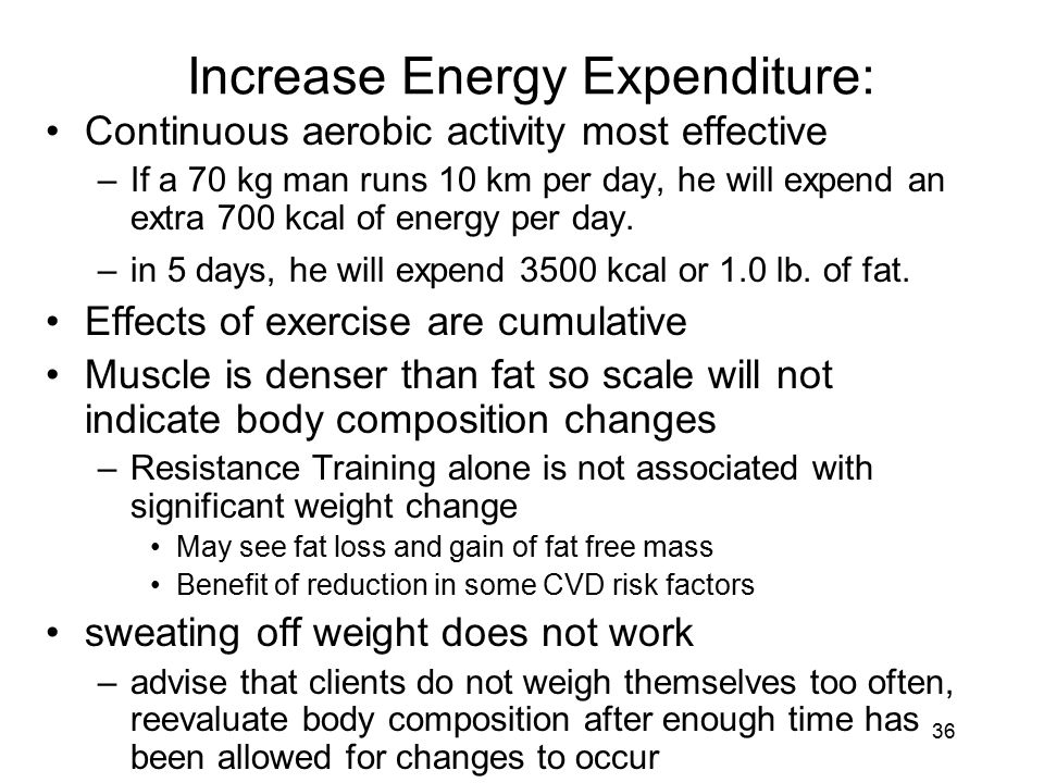 Increase Energy Expenditure: