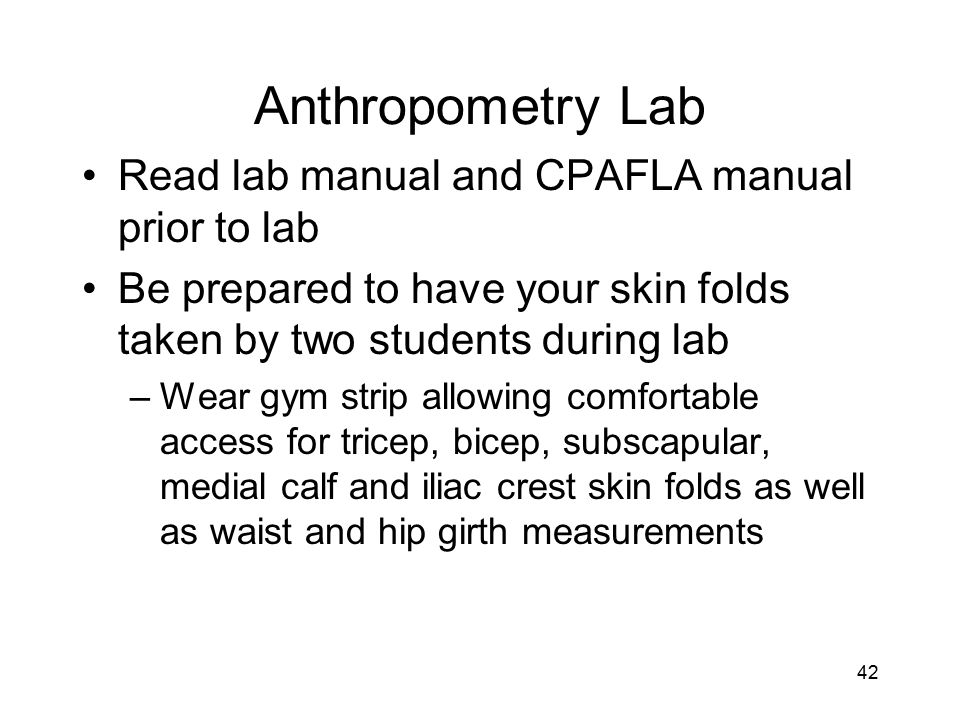 Anthropometry Lab Read lab manual and CPAFLA manual prior to lab