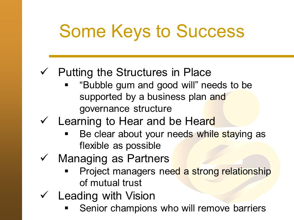 Some Keys to Success Putting the Structures in Place