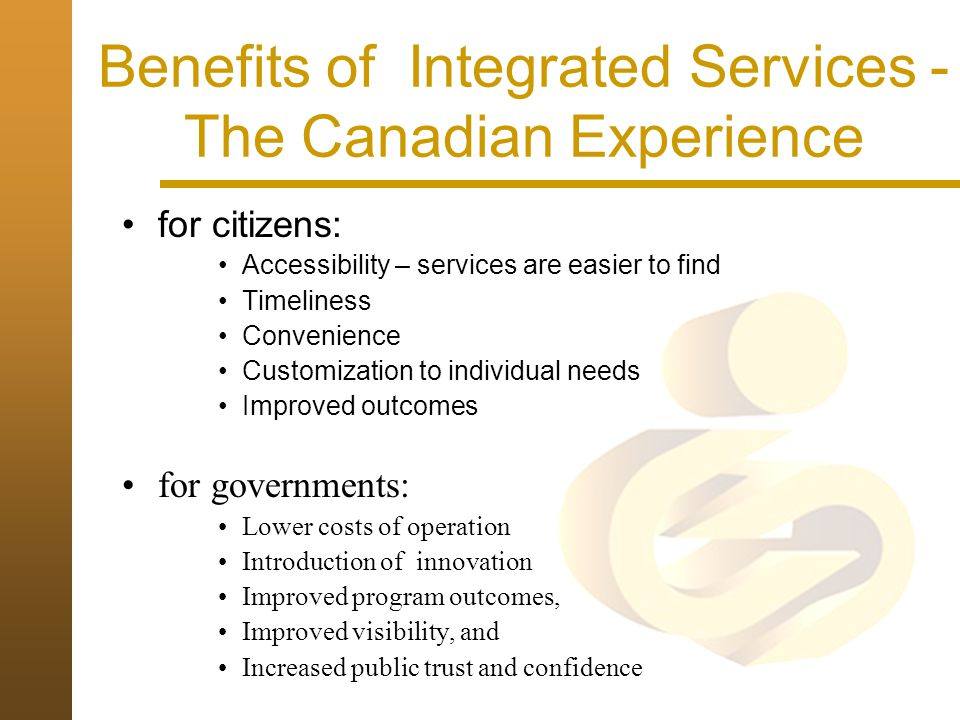 Benefits of Integrated Services - The Canadian Experience