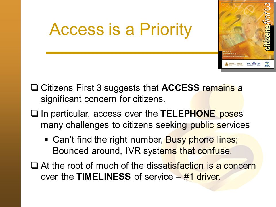 Access is a Priority Citizens First 3 suggests that ACCESS remains a significant concern for citizens.