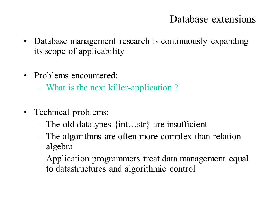 Database extensions Database management research is continuously expanding its scope of applicability.