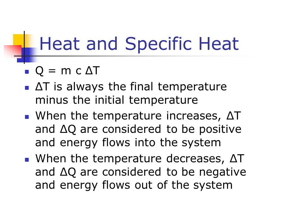 Heat and Specific Heat Q = m c ΔT