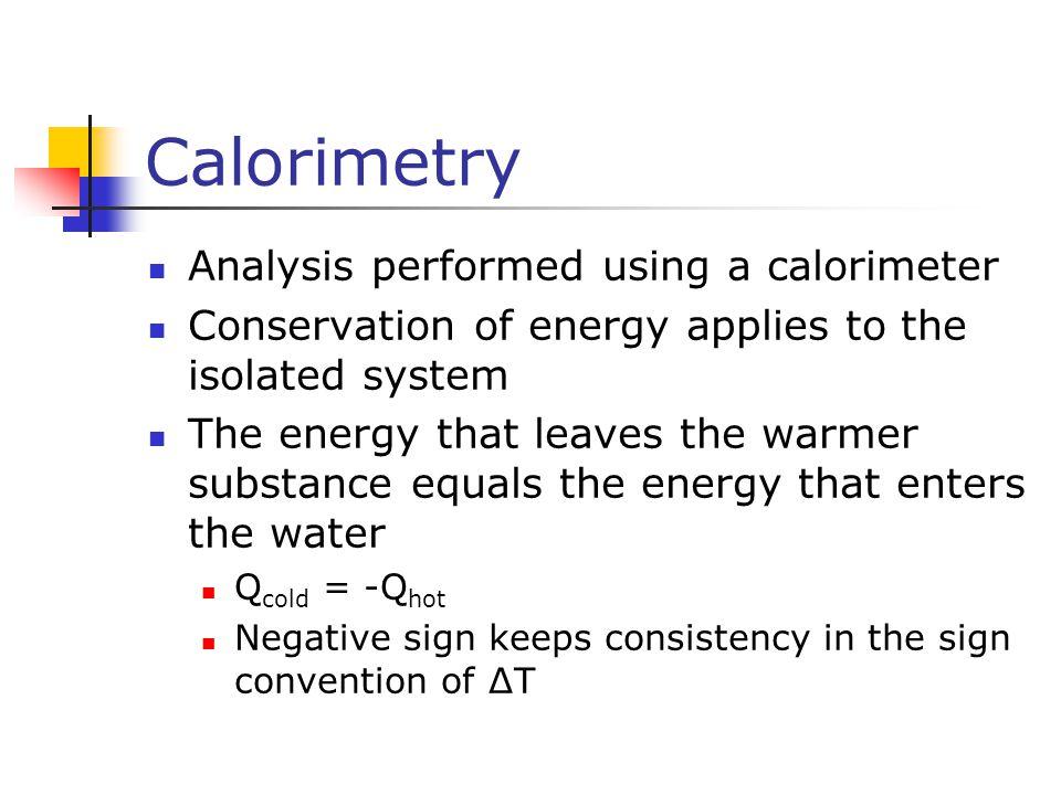 Calorimetry Analysis performed using a calorimeter