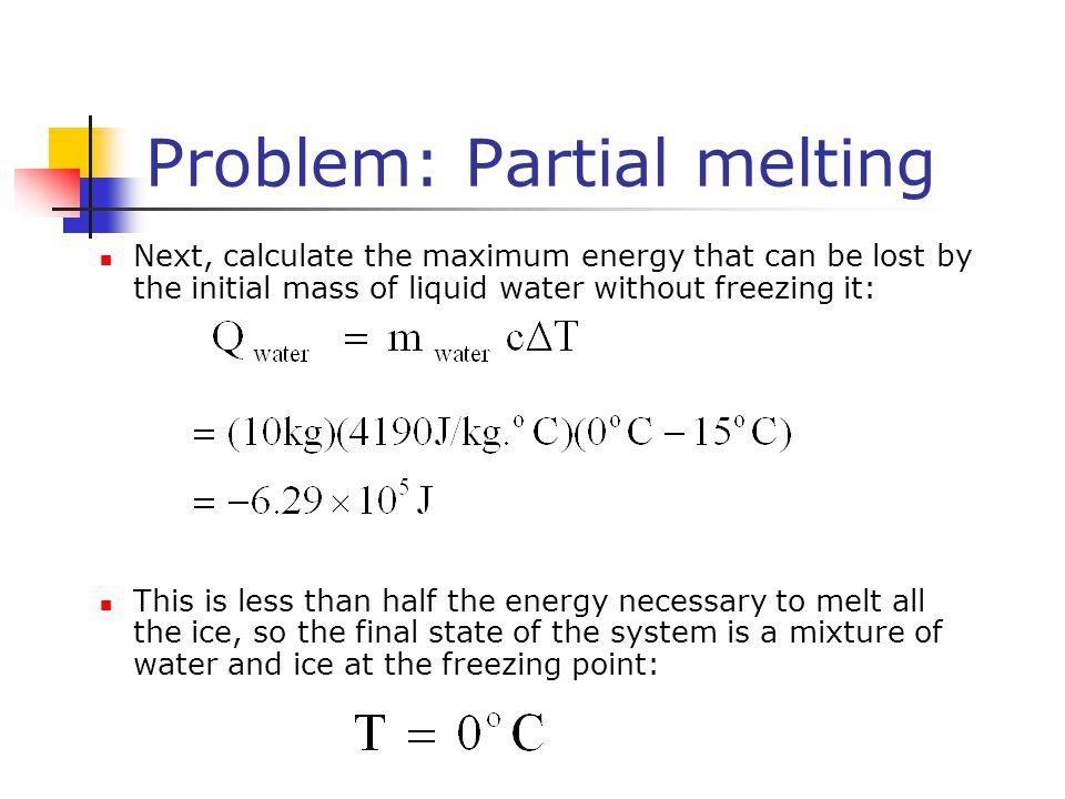 Problem: Partial melting