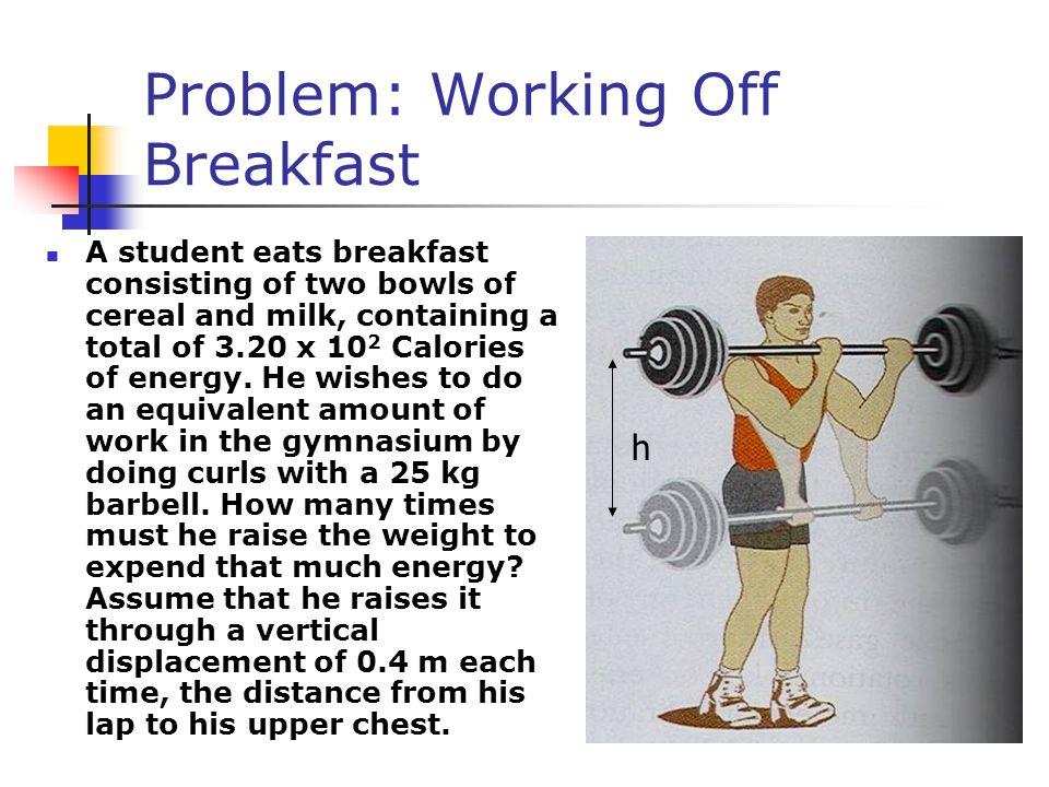 Problem: Working Off Breakfast
