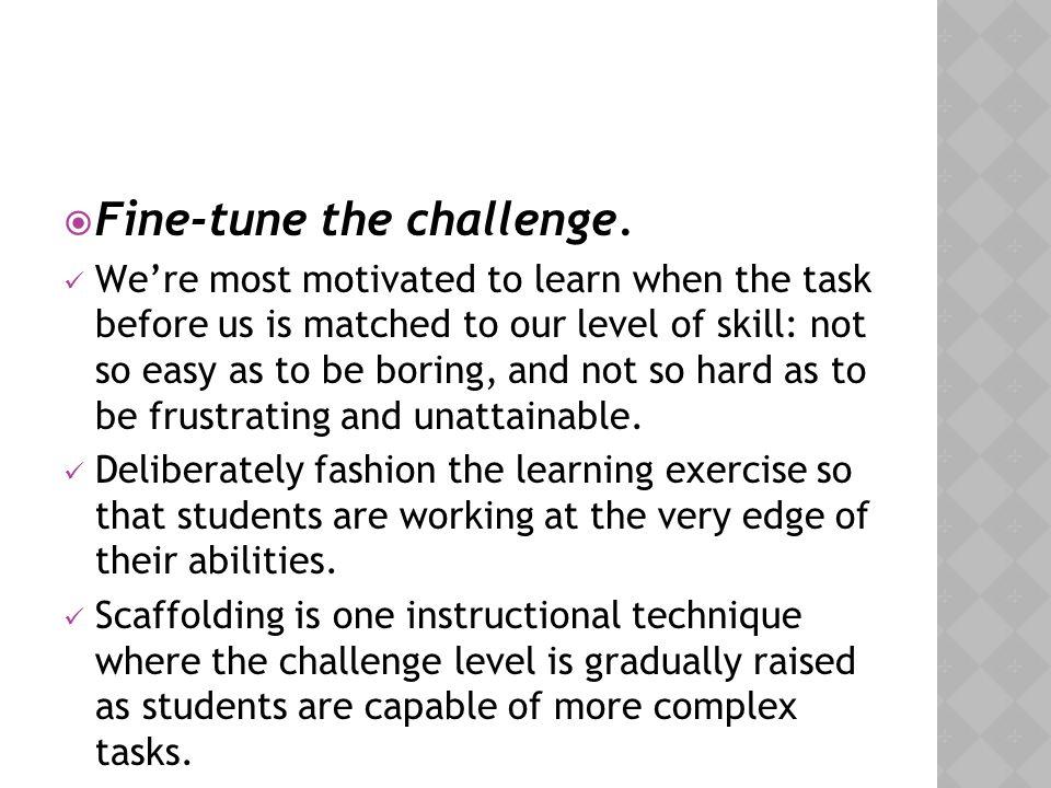 Fine-tune the challenge.