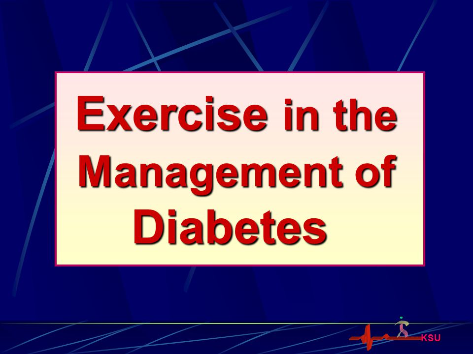 Exercise in the Management of Diabetes