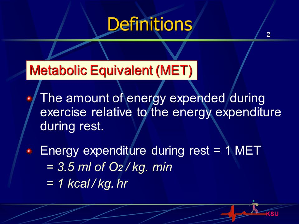Definitions Metabolic Equivalent (MET)