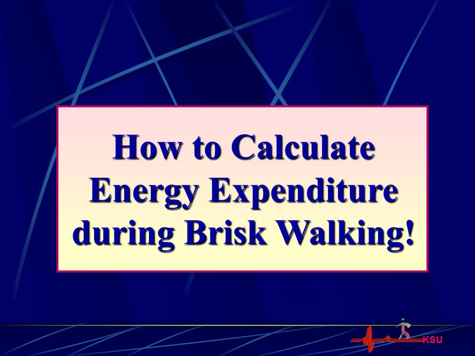 How to Calculate Energy Expenditure during Brisk Walking!