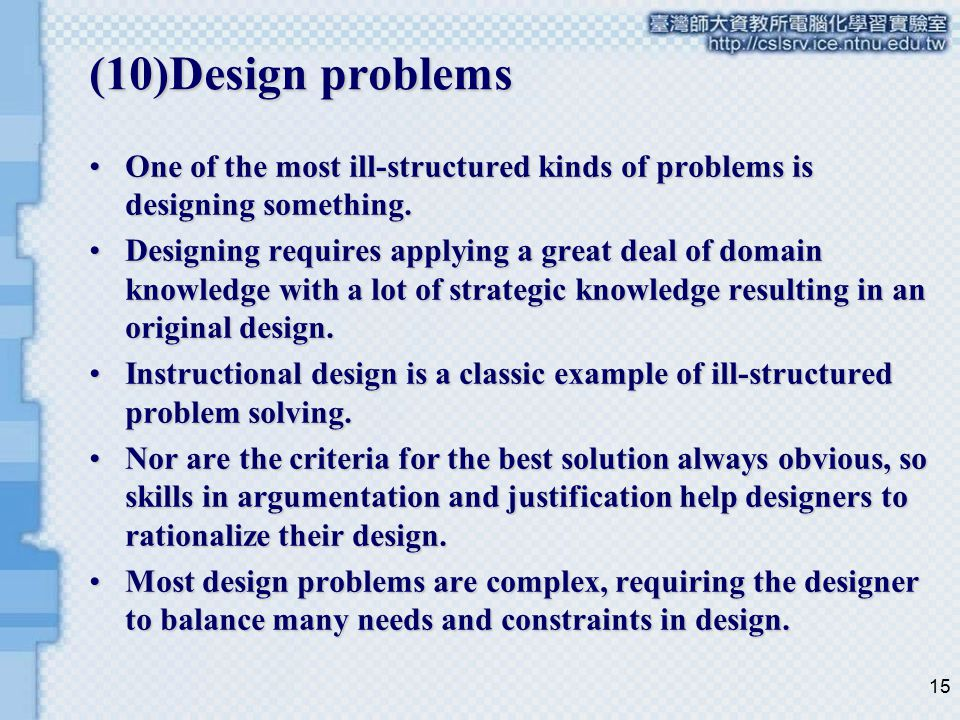 (10)Design problems One of the most ill-structured kinds of problems is designing something.