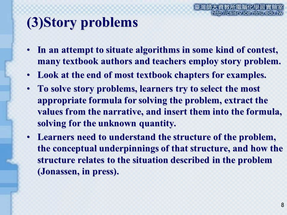 (3)Story problems In an attempt to situate algorithms in some kind of contest, many textbook authors and teachers employ story problem.