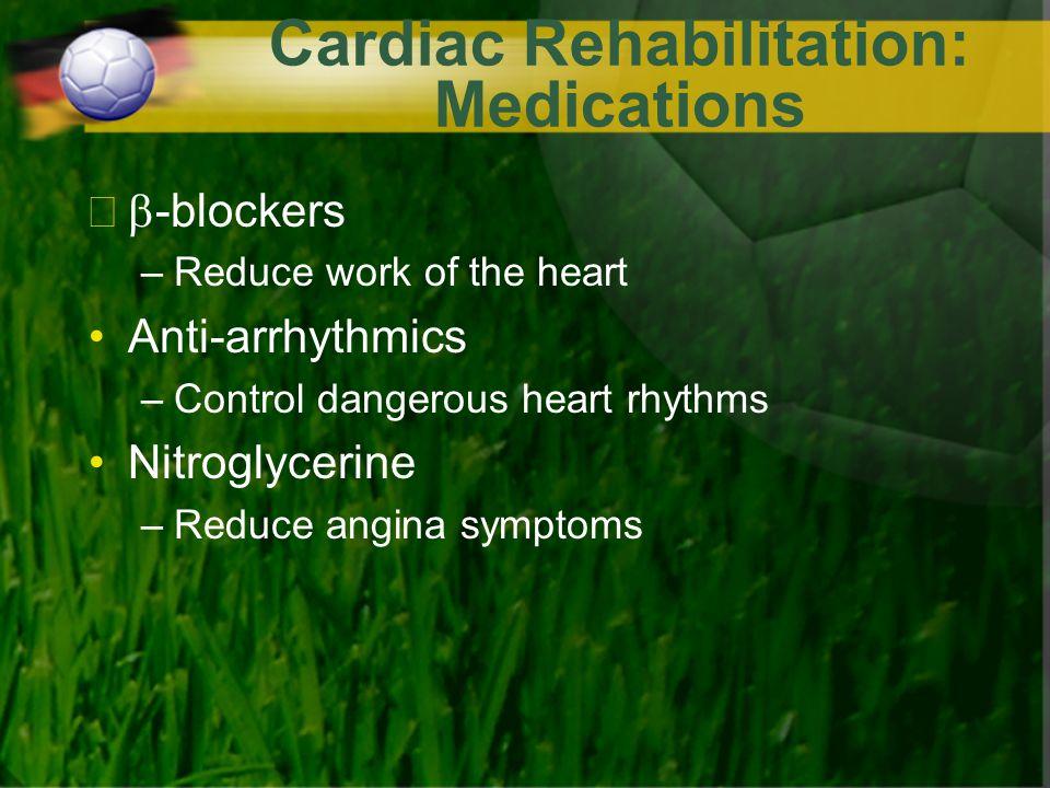 Cardiac Rehabilitation: Medications