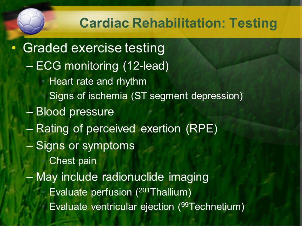 Cardiac Rehabilitation: Testing