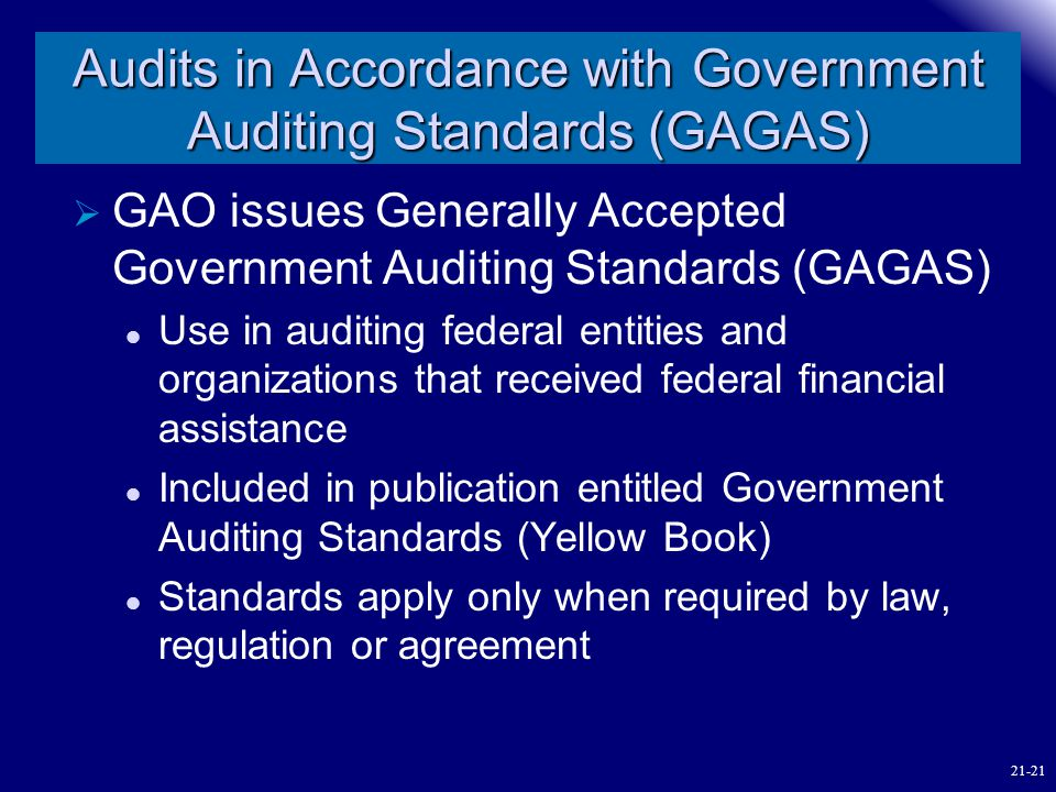 Audits in Accordance with Government Auditing Standards (GAGAS)