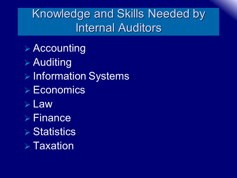 Knowledge and Skills Needed by Internal Auditors