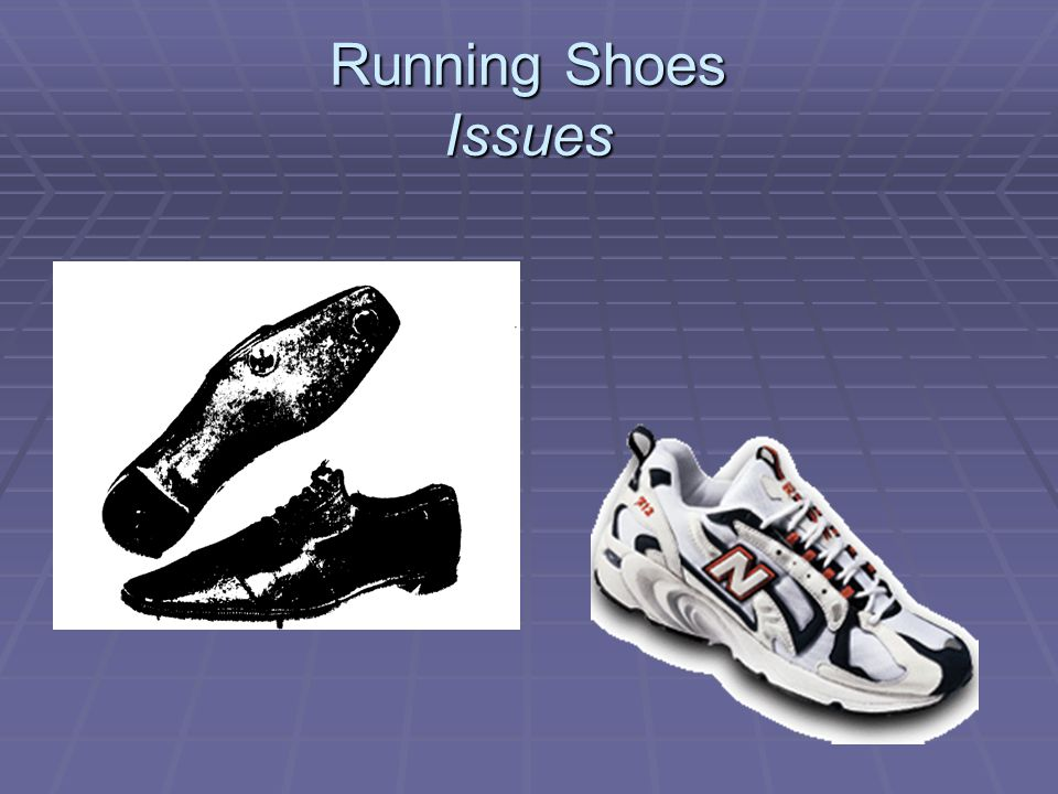 Running Shoes Issues