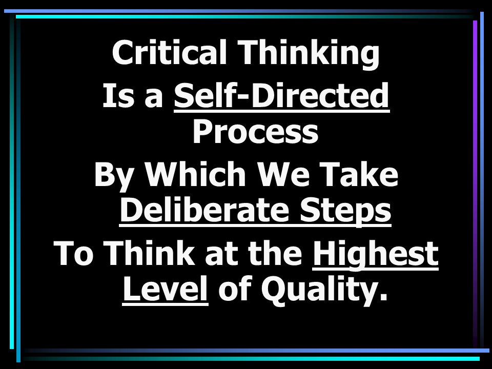 Is a Self-Directed Process By Which We Take Deliberate Steps