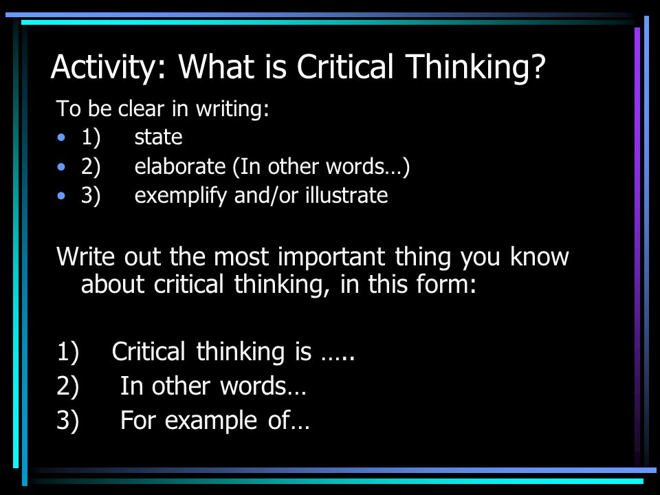 "describe critical thinking and why it is important to everyone Critical thinking skills help employees to plan more efficiently and use good judgement to cope with an increased flow of digital information it teaches the best ""everybody in this country should learn how to program a computer, should learn a computer language, because it teaches you how to think."