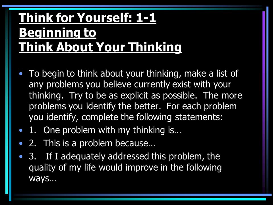 Think for Yourself: 1-1 Beginning to Think About Your Thinking