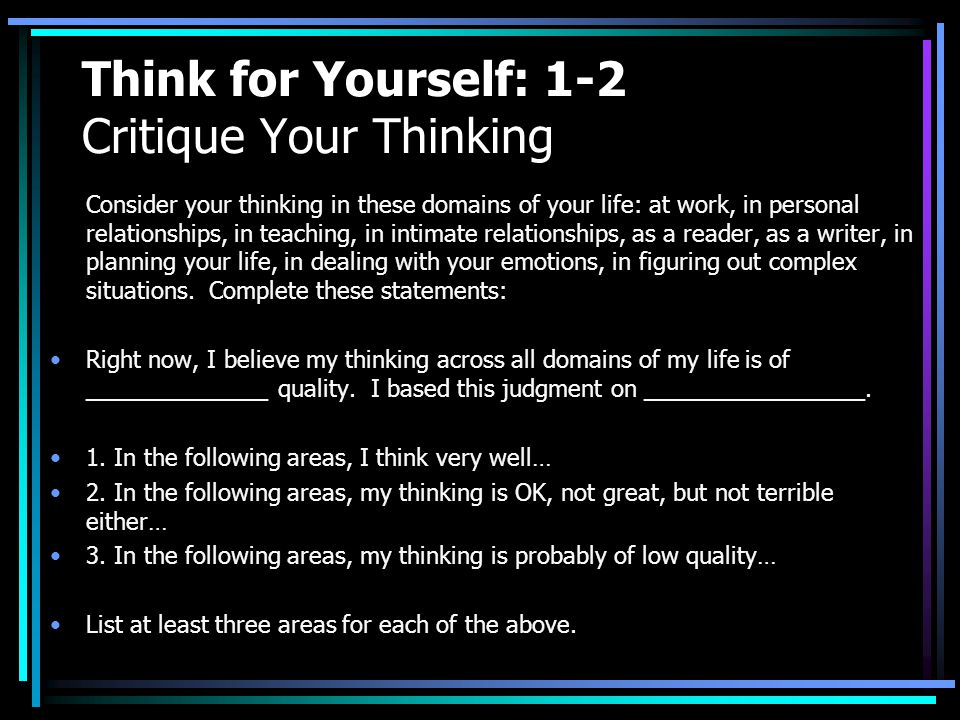 Think for Yourself: 1-2 Critique Your Thinking